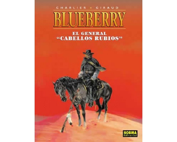 "BLUEBERRY 06. EL GENERAL ""CABELLOS RUBIOS"""