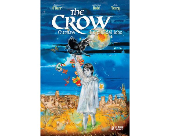 THE CROW: CURARE Y LA PIEL DEL LOBO