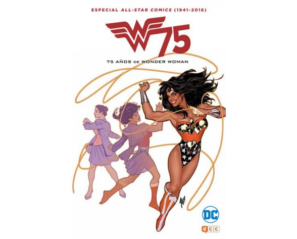 ALL STAR COMICS (1941-2016): 75 AÑOS DE WONDER WOMAN