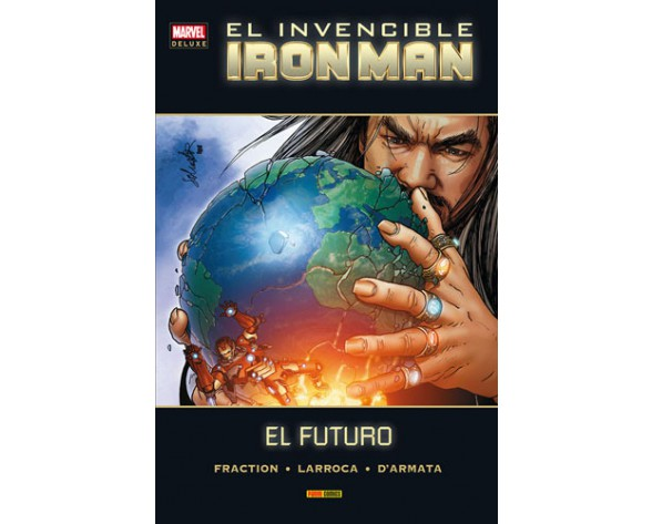 INVENCIBLE IRON MAN 08. EL FUTURO (MARVEL DELUXE)