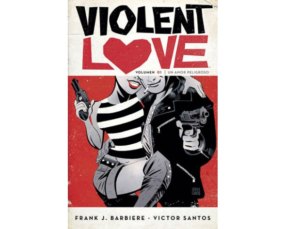 VIOLENT LOVE 01: UN AMOR PELIGROSO