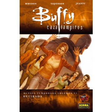 BUFFY CAZAVAMPIROS 8ª TEMPORADA. VOL. 6. RETIRADA