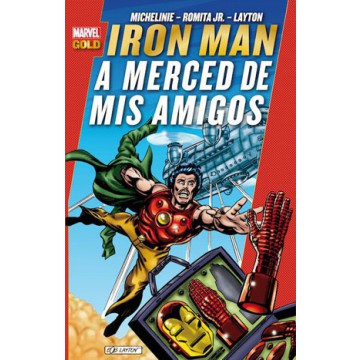 IRON MAN: A MERCED DE MIS AMIGOS (Marvel Gold)