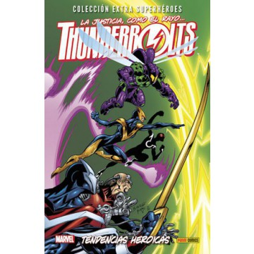 THUNDERBOLTS 04: TENDENCIAS HEROICAS (Colecc. Extra Superhéroes)