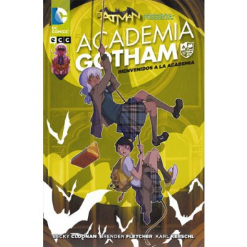 BATMAN PRESENTA: ACADEMIA GOTHAM - BIENVENIDOS A LA ACADEMIA
