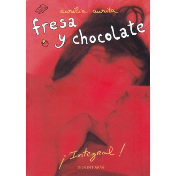 FRESA Y CHOCOLATE (Edición Integral)