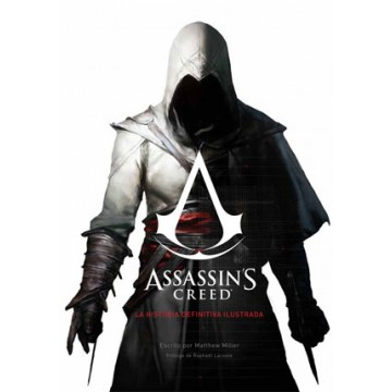 ASSASSIN´S CREED. LA HISTORIA DEFINITIVA ILUSTRADA