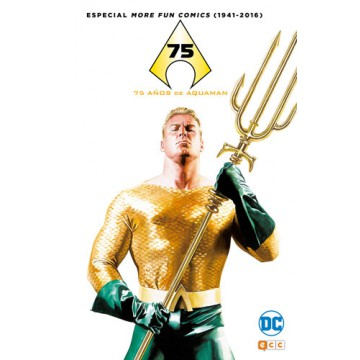 75 AÑOS DE AQUAMAN: ESPECIAL MORE FUN COMICS (1941-2016)