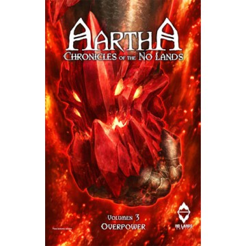 AARTHA. CHRONICLES OF THE NO LANDS 03: OVERPOWER