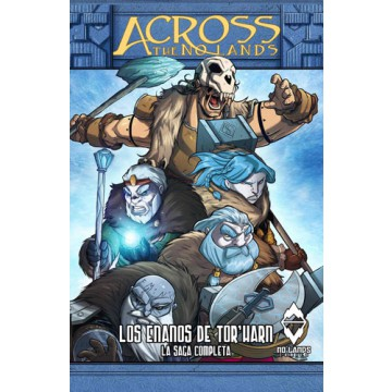 ACROSS THE NO LANDS: LOS ENANOS DE TOR'HARN