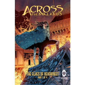 ACROSS THE NO LANDS: LOS ELFOS DE NEVERMEET 01 (de 2)