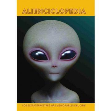 ALIENCICLOPEDIA: LOS EXTRATERRESTRES MAS MEMORABLES DEL CINE