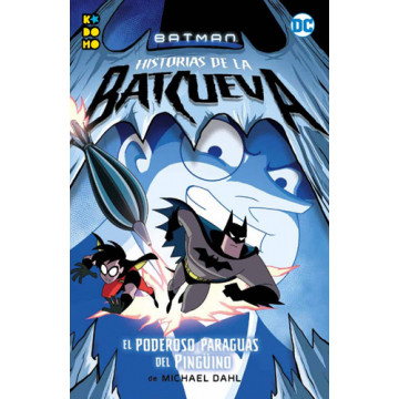BATMAN: HISTORIAS DE LA BATCUEVA -  EL PODEROSO PARAGUAS DEL PINGÜINO (Kodomo)