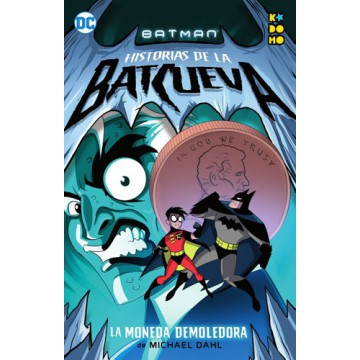 BATMAN: HISTORIAS DE LA BATCUEVA - LA MONEDA DEMOLEDORA