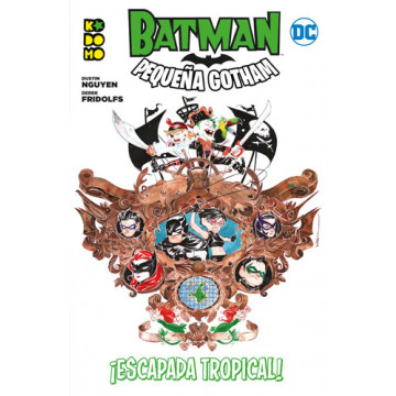 BATMAN: PEQUEÑA GOTHAM. ¡ESCAPADA TROPICAL!