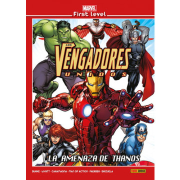 MARVEL FIRST LEVEL 16: LOS VENGADORES UNIDOS. LA AMENAZA DE THANOS