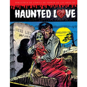 HAUNTED LOVE: BIBLIOTECA DE COMICS DE TERROR DE LOS AÑOS 50