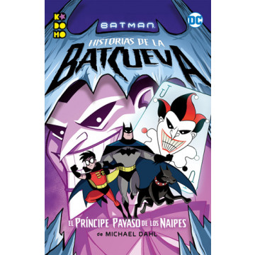 BATMAN: HISTORIAS DE LA BATCUEVA -  EL PRÍNCIPE PAYASO DE LOS NAIPES