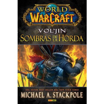 WORLD OF WARCRAFT: VOL'JIN. SOMBRAS DE LA HORDA (NOVELA)