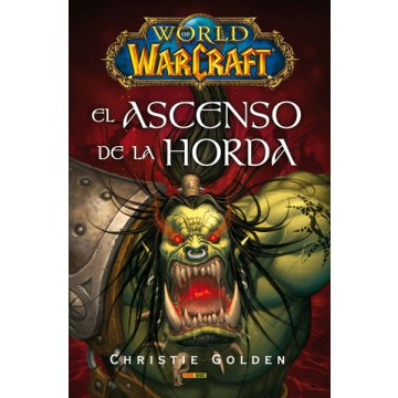 WORLD OF WARCRAFT: EL ASCENSO DE LA HORDA (NOVELA)