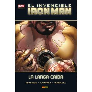 INVENCIBLE IRON MAN 07. LA LARGA CAÍDA (MARVEL DELUXE)