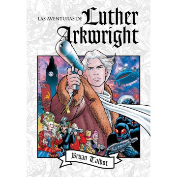 LAS AVENTURAS DE LUTHER ARKWRIGHT (Edición integral)