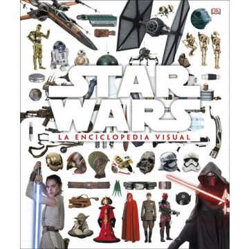 STAR WARS: LA ENCICLOPEDIA VISUAL