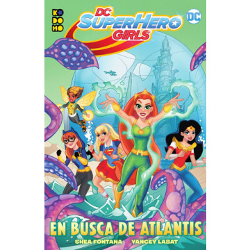 DC SUPER HERO GIRLS: EN BUSCA DE ATLANTIS (Kodomo)