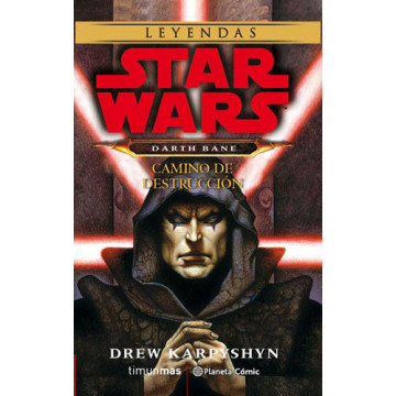 STAR WARS: DARTH BANE. CAMINO DE DESTRUCCIÓN (Novela)