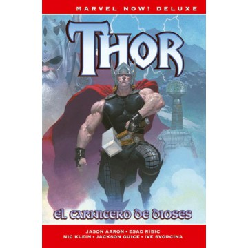 THOR DE JASON AARON 01: EL CARNICERO DE DIOSES (Marvel Now! Deluxe)