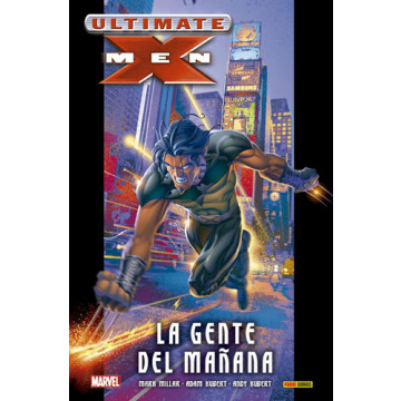 ULTIMATE X-MEN 01: LA GENTE DEL MAÑANA (Ultimate Integral)