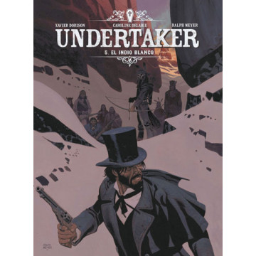 UNDERTAKER 05: EL INDIO BLANCO