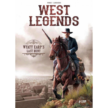 WEST LEGENDS 01: WYATT EARP'S LAST HUNT