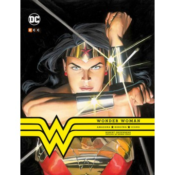 WONDER WOMAN: AMAZONA. HEROÍNA. ICONO.