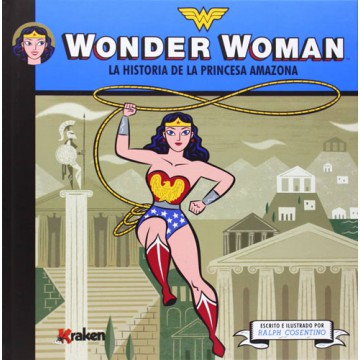 WONDER WOMAN. LA HISTORIA DE LA PRINCESA AMAZONA