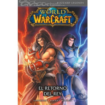 WORLD OF WARCRAFT 02: EL RETORNO DEL REY